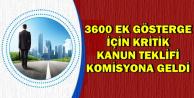 3600 Ek Göstergede Yeni Gelişme: Teklif Komisyona Gönderildi