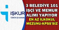 3 Belediye İŞKUR'dan KPSS'siz 101 İşçi ve Memur Alımı Yapıyor