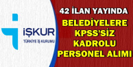 42 İlan Yayında: Belediyelere KPSS'siz Kadrolu Personel, İşçi ve Memur Alımı