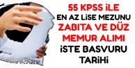 55 KPSS ile Zabıta ve Düz Memur Alımı-İşte Başvuru Tarihi