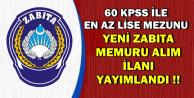 60 KPSS ile Zabıta Memuru Alım İlanı Bugün Yayımlandı