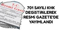 701 Sayılı KHK Değiştirilerek Resmi Gazete'de Yayımlandı