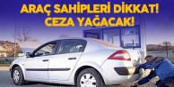 Araç Sahipleri Dikkat! Yaptırmayana Ceza Yağacak