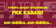 Avrupa Adalet Divanı'ndan Bölücü Terör Örgütü PKK Kararı