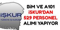BİM ve A101 İŞKUR'dan En Az İlkokul Mezunu 529 Personel Alımı Yapıyor