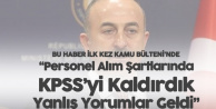Dışişleri Bakanı: Personel Alımı Sınavlarımızda KPSS'yi Kaldırdık, Yanlış Yorumlar Geldi