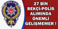 EGM'ye 27 Bin Polis ve Bekçi Alımı İçin Flaş Gelişme !
