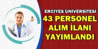Erciyes Üniversitesi 43 Personel Alımı Yapacak | Bugün Yayımlandı