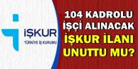ETİ 104 Kadrolu İşçi Alacak-İŞKUR İlanı Unuttu mu?
