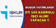 ETİ 104 Kadrolu İşçi Alım İlanı Yayımlandı