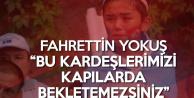 Fahrettin Yokuş'tan Uygur Türk'ü Çağrısı: Suriyeliyi, Afganı Alıp, Türk'ü Bekletemezsiniz