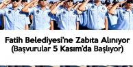 Fatih Belediye Başkanlığı Zabıta Memuru Alımı Başvuruları 5 Kasım'da Başlayacak