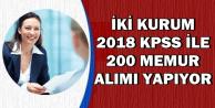 İki Kamu Kurumu 2018 KPSS ile 200 Memur-Personel Alımı Yapıyor-En Az Lise