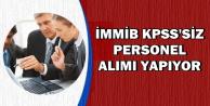 İMMİB KPSS Şartsız Personel Alımı Yapıyor
