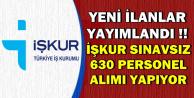 İŞKUR Sınavsız 630 Personel Alımı Yapıyor (Güncel TYP İlanları)