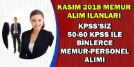 Kasım 2018 İlanlar: KPSS'siz-50 KPSS ile Binlerce Memur-Personel-Asker Alımı