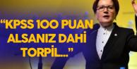 """Meral Akşener: """"KPSS'den 100 Puan Dahi Alsanız , Torpil Bulmadan..."""""""