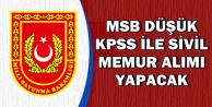 2018 MSB Düşük KPSS ile Sivil Memur Alımı Yapacak-İşte Alım Yapılacak Kadrolar