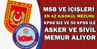 MSB ve İçişleri Duyurdu: Sivil Memur ve Asker Alımı (Uzman Erbaş-Astsubay-Subay-Sözleşmeli Er)