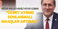 Ömer Fethi Gürer: Ayrımsız Kadro ve Maaş Zammı için Kanun Teklifi Verdim