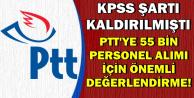 PTT 55 Bin Personel Alımı Hakkında Önemli Haber (KPSS Şartı Olmayacak)