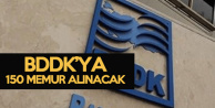 Son Dakika : BDDK 150 Personel Alacak