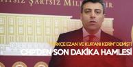 Son Dakika! 'Kur'anı Kerim ve Ezan Türkçe Okunsun' Diyen CHP'li Yılmaz Disipline Sevk Edildi