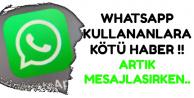 WhatsApp Kullananlara Kötü Haber: Artık Mesajlaşırken..