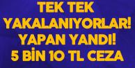 Yapanlar Tek Tek Yakalanıyor! 5 Bin Lira Ceza Aldı