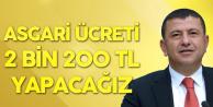 '1 Ocak'ta Asgari Ücreti 2 Bin 200 TL Yapacağız'