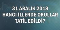 31 Aralık Kar Tatili Verilen iller-11 İlde Okullar Tatil