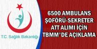 6500 Ambulans Şoförü, ATT-VHKİ ve Sekreter Alımı Tarihi