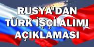 Almanya'dan Sonra Rusya'da Türk İşçi Alımı Yapacak
