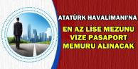 Atatürk Havalimanı'na 50 Vize Pasaport Memuru Alımı |KPSS'siz En Az Lise