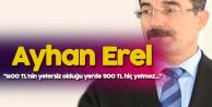 Ayhan Erel: 1600 Liranın Yetmediği Yerde 1100 Hiç Yetmez
