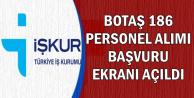 BOTAŞ 186 Personel Alımı Başvuru Ekranı Açıldı