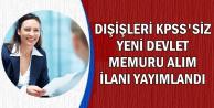 Dışişleri Bakanlığı KPSS'siz Kamu Personeli Alımı İlanı Yayımladı
