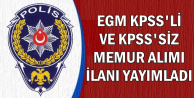 EGM KPSS'li-KPSS'siz Memur Alımı İlanı Yayımladı