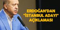 Erdoğan'dan 'İstanbul Büyükşehir Belediye Başkan Adayı' Açıklaması