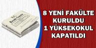 Erdoğan Onayladı: 8 Yeni Fakülte Açıldı-1 Yüksekokul Kapatıldı