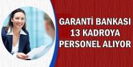 Garanti Bankası 13 Kadroya Yeni Personel Alımı Yapıyor