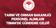 Hasan Kalyoncu : Tarım ve Orman Bakanlığı'na Çok Az Personel Alımı Yapıldı
