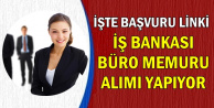İş Bankası En Az Lise Mezunu Büro Memuru Alımı-İşte İŞKUR Başvuru Ekranı