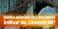 İstanbul Sarıyer'de Banka Müdürü Evinde Ölü Bulundu