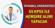 İstanbul Üniversitesi 55 KPSS ile Hemşire Alımı Yapıyor