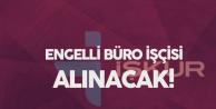 Kahramanmaraş Büyükşehir Belediyesi'ne Engelli Büro İşçisi Alınacak