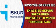 Kamuya KPSS'siz-60 KPSS ile En Az Lise Mezunu Personel Alımı Yapılacak