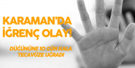 Karaman'da İğrenç Olay : Düğüne 10 Gün Kala Nişanlısına Tecavüz