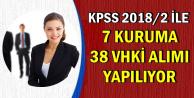KPSS 2018/2 ile 7 Kamu Kurumuna 38 VHKİ Personeli Alımı