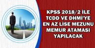 KPSS 2018/2 ile DHMİ ve TCDD Memur Ataması Yapacak-İşte Alım Yapılacak Kadrolar